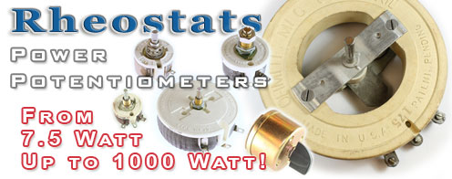 Rheostats Power Potentiometers.
